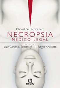 Manual de Técnicas em Necropsia Médico-Legal